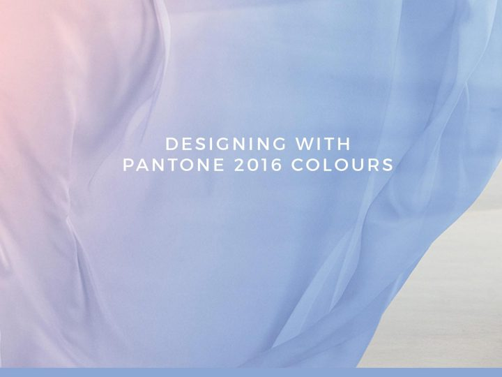 Designing with Pantone 2016 colours